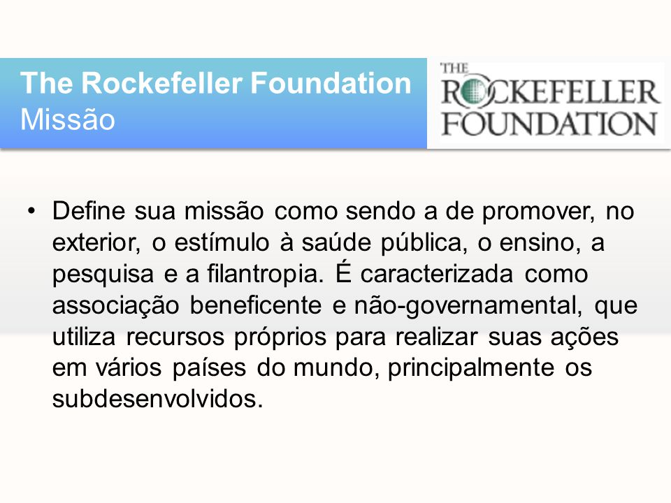 The Rockefeller Foundation Missão