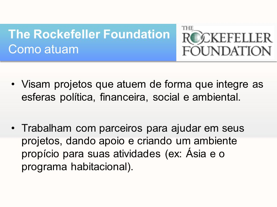 The Rockefeller Foundation Como atuam