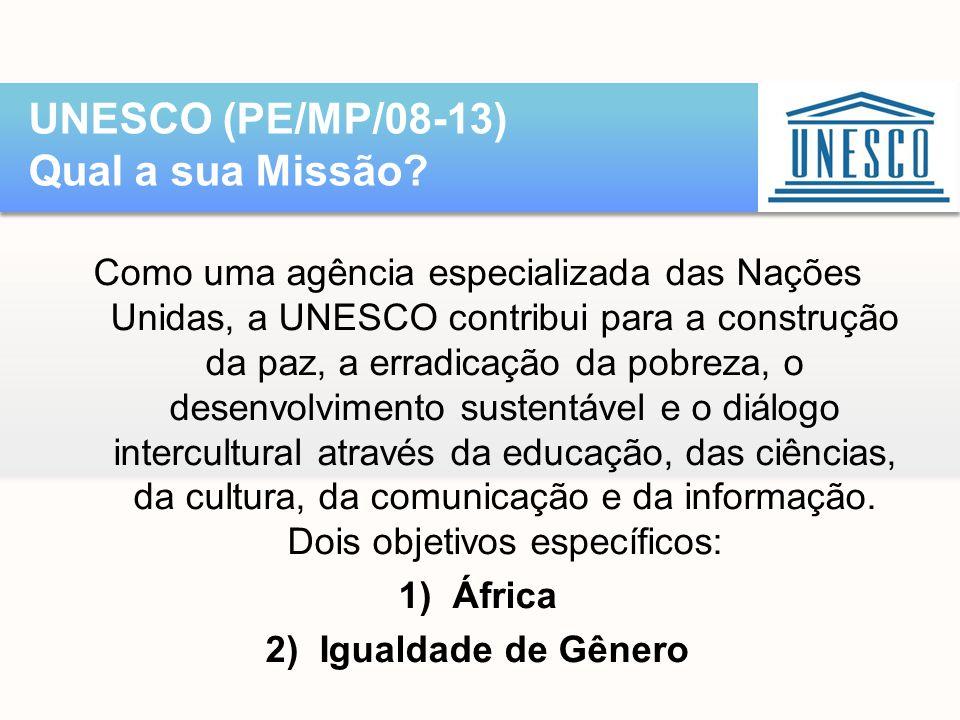 UNESCO (PE/MP/08-13) Qual a sua Missão