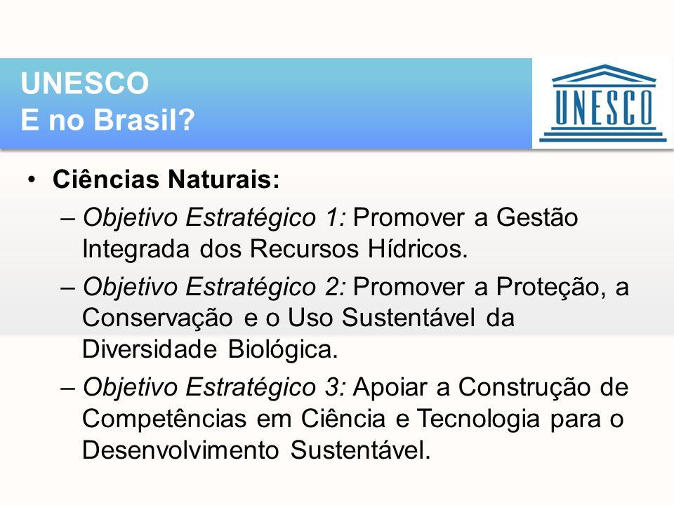 UNESCO E no Brasil Ciências Naturais: