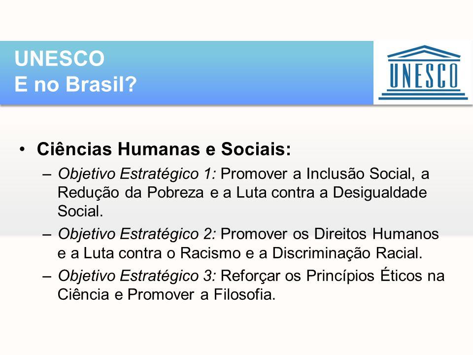 UNESCO E no Brasil Ciências Humanas e Sociais: