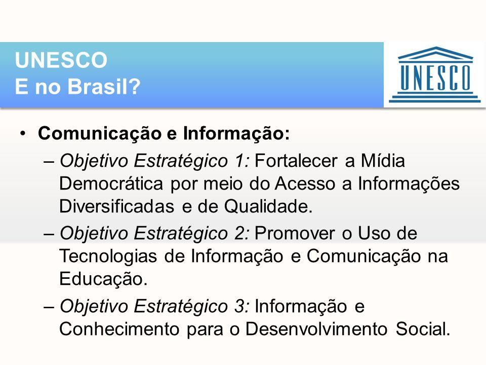 UNESCO E no Brasil Comunicação e Informação: