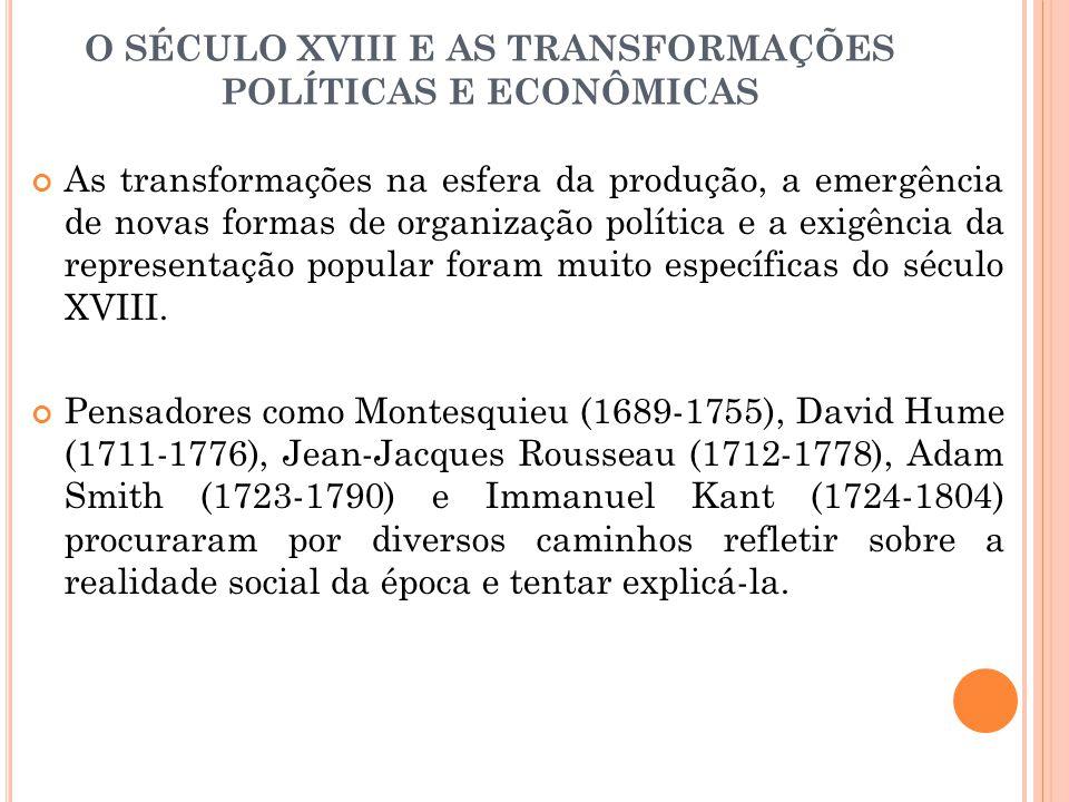 O SÉCULO XVIII E AS TRANSFORMAÇÕES POLÍTICAS E ECONÔMICAS