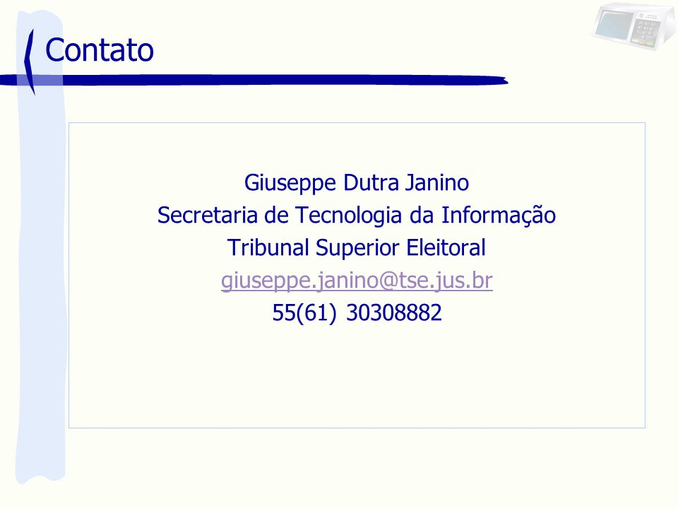 Contato Giuseppe Dutra Janino Secretaria de Tecnologia da Informação