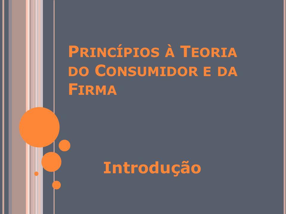 Princípios à Teoria do Consumidor e da Firma