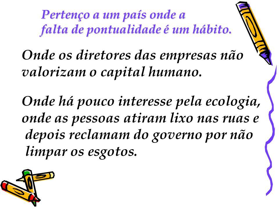 Onde os diretores das empresas não valorizam o capital humano.