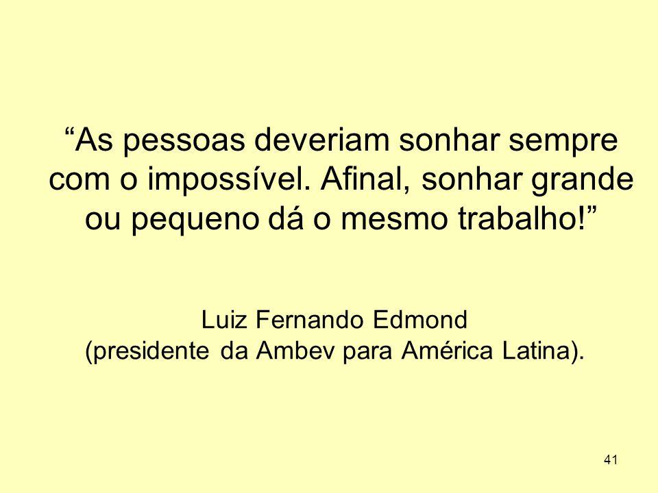 Luiz Fernando Edmond (presidente da Ambev para América Latina).