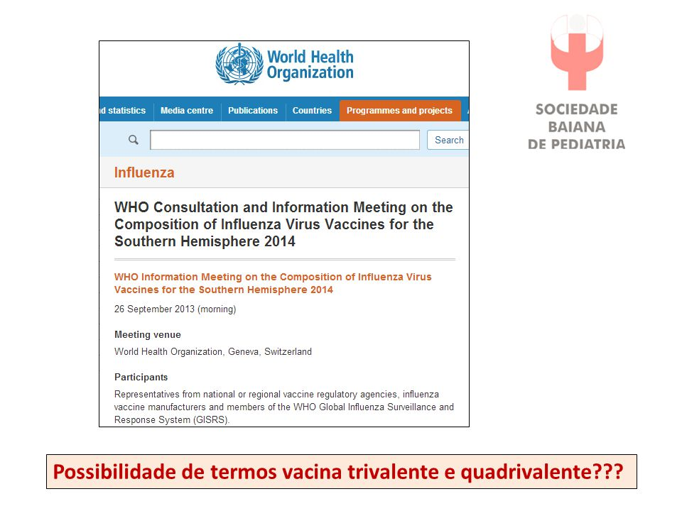 Possibilidade de termos vacina trivalente e quadrivalente