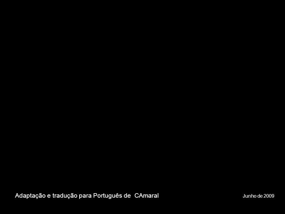 Adaptação e tradução para Português de CAmaral Junho de 2009