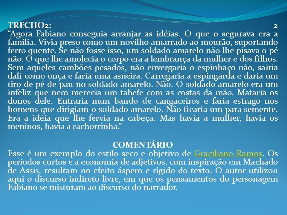 TRECHO2: 2 Agora Fabiano conseguia arranjar as idéias
