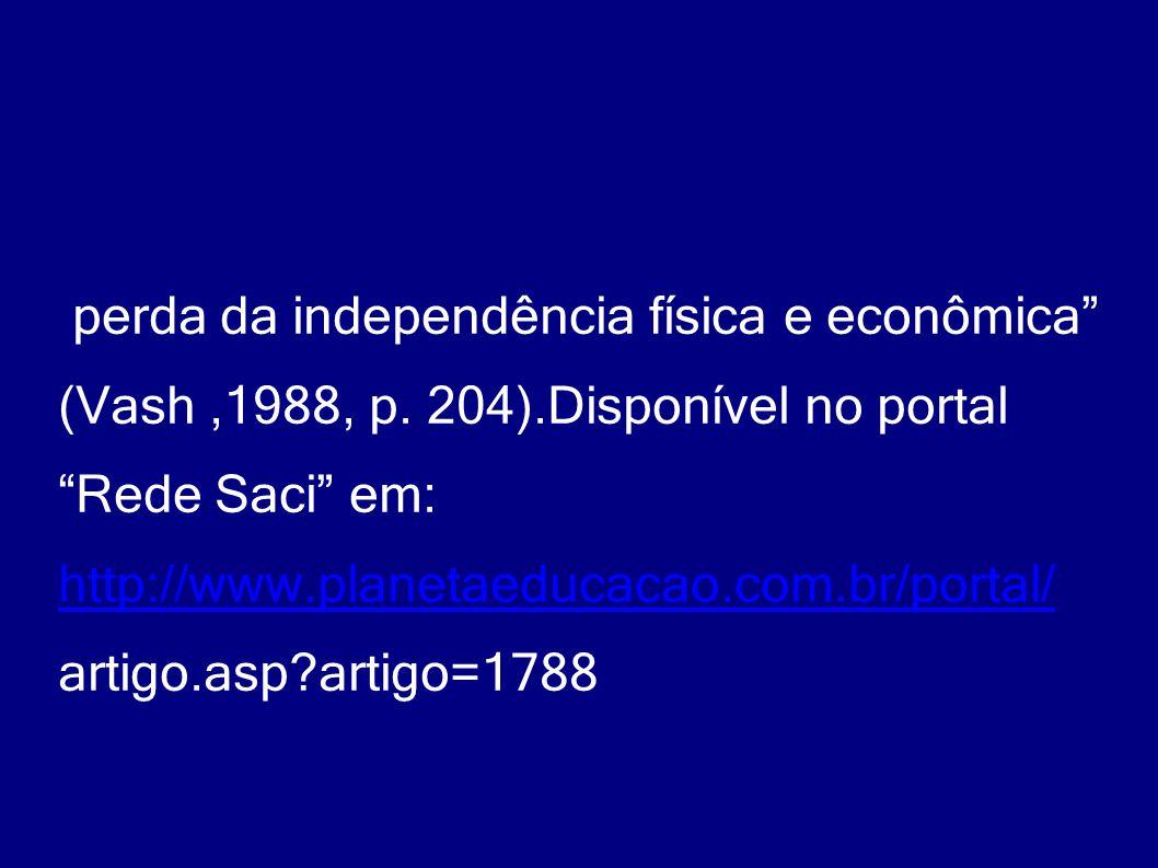 perda da independência física e econômica