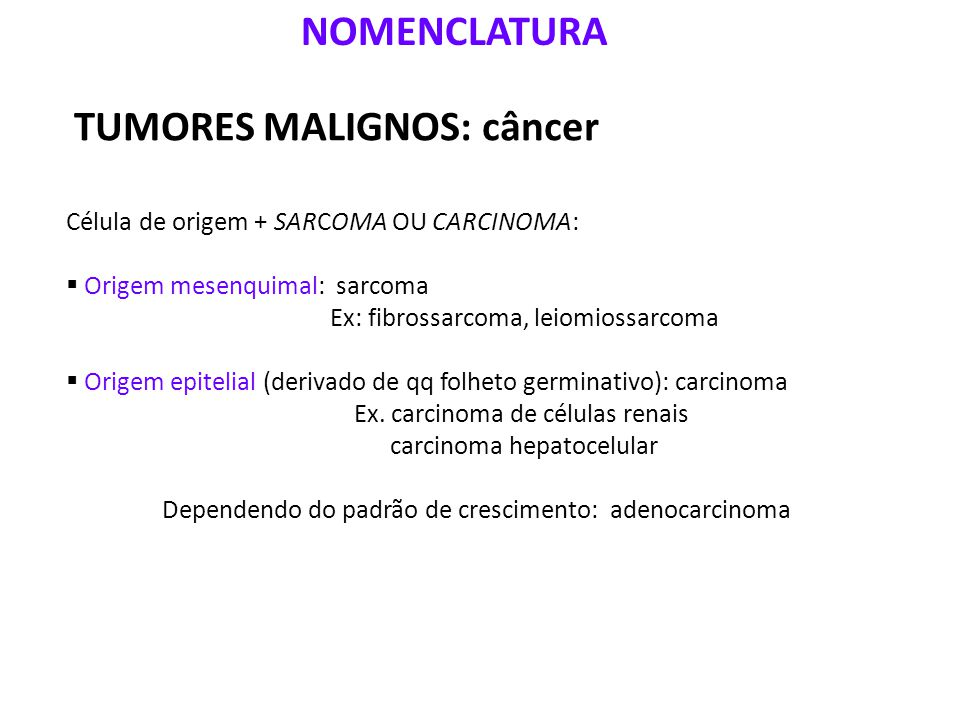 TUMORES MALIGNOS: câncer