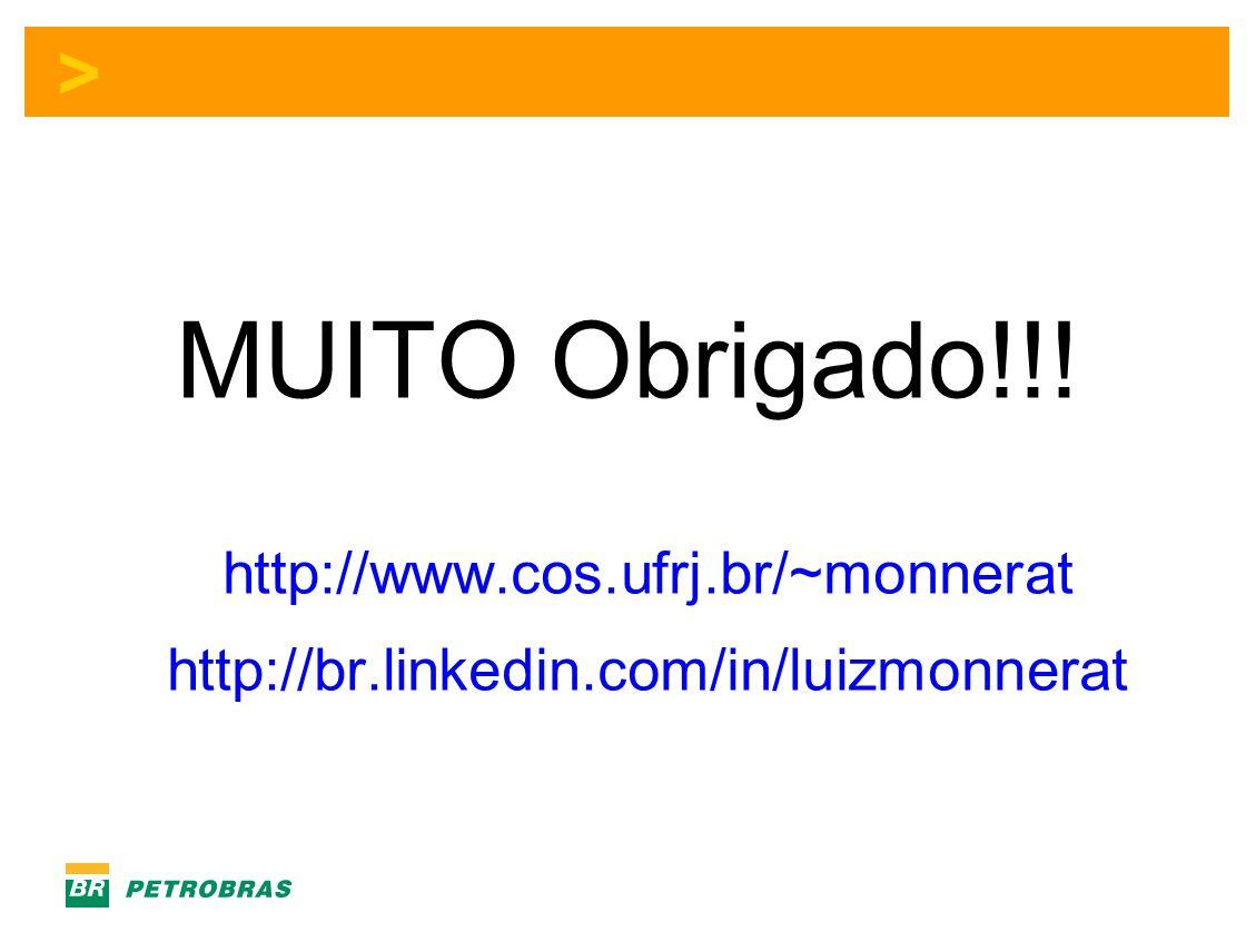 MUITO Obrigado!!! http://www.cos.ufrj.br/~monnerat http://br.linkedin.com/in/luizmonnerat