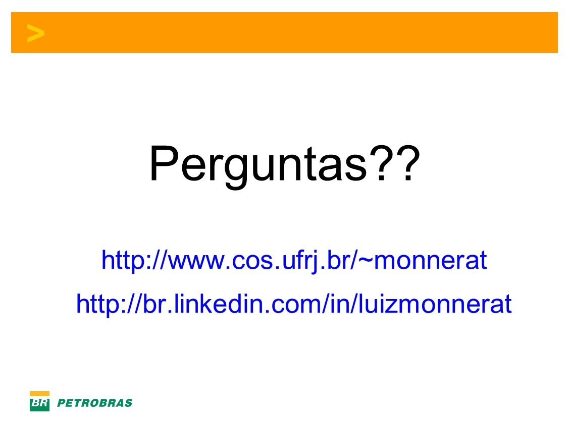 Perguntas. http://www. cos. ufrj. br/~monnerat http://br. linkedin