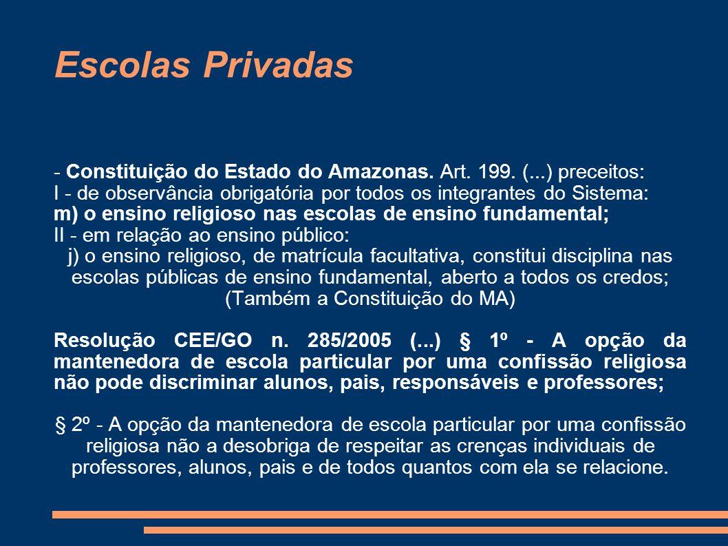 Escolas Privadas - Constituição do Estado do Amazonas. Art. 199. (...) preceitos: