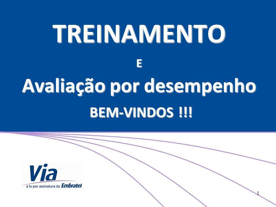 TREINAMENTO E Avaliação por desempenho BEM-VINDOS !!!