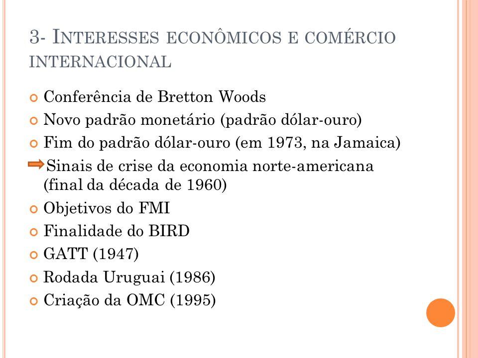 3- Interesses econômicos e comércio internacional