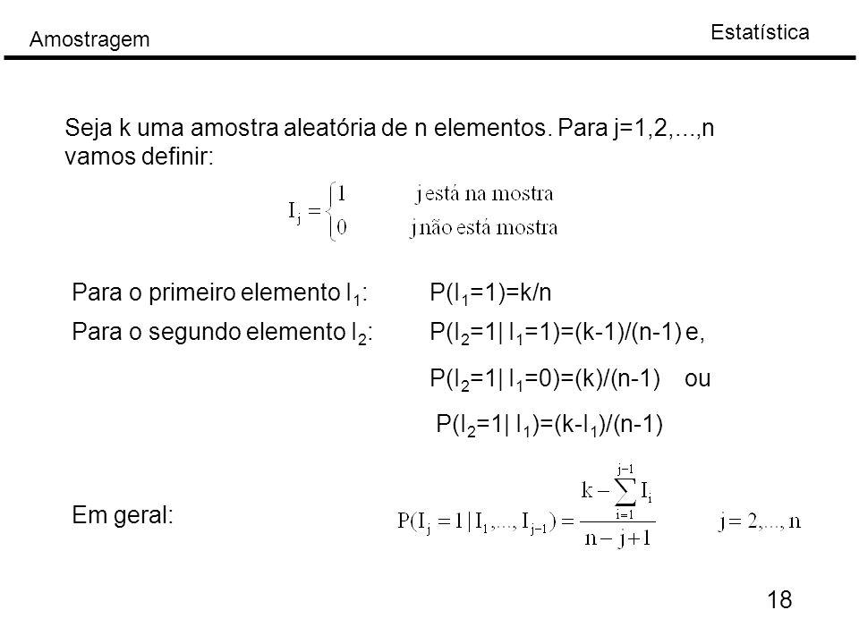 Seja k uma amostra aleatória de n elementos. Para j=1,2,