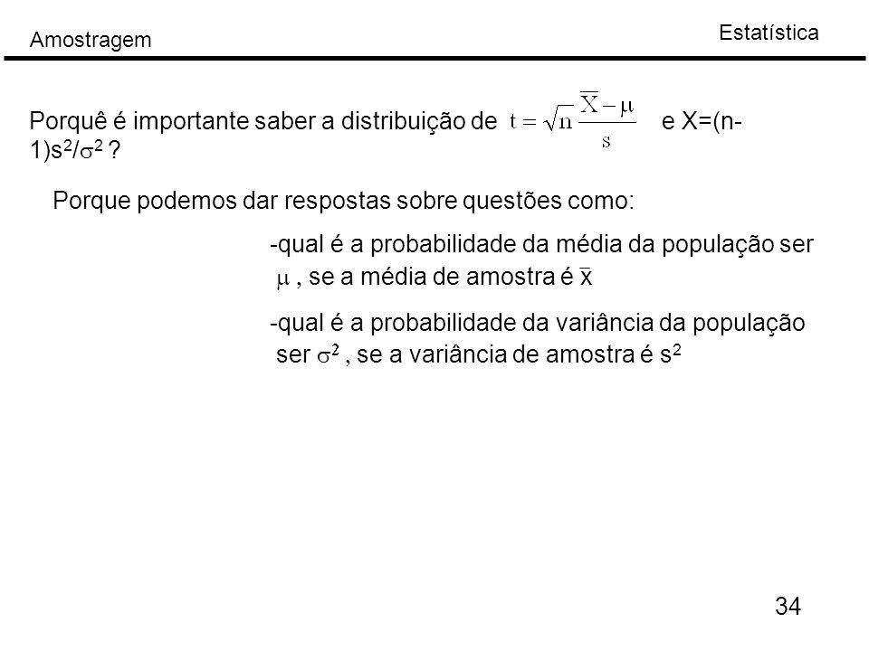 Porquê é importante saber a distribuição de e X=(n-1)s2/s2