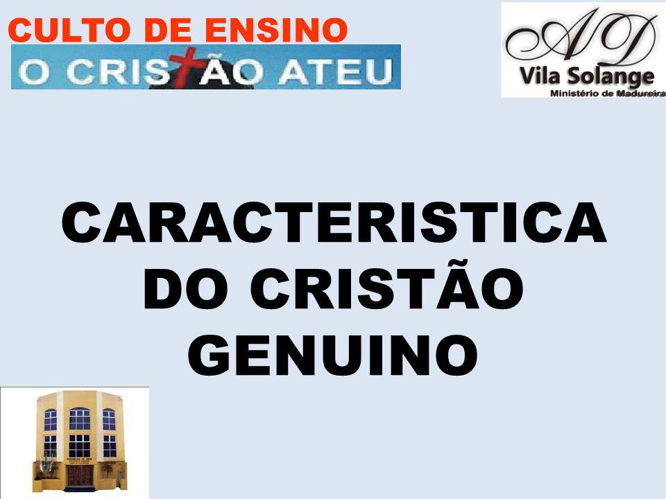 CULTO DE ENSINO CARACTERISTICA DO CRISTÃO GENUINO