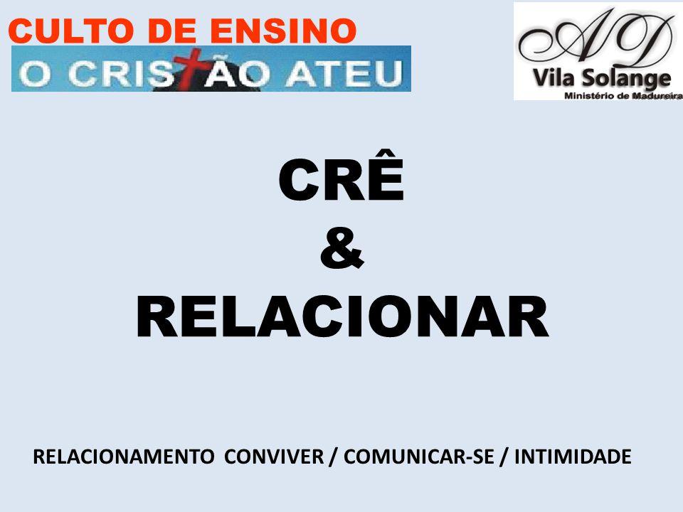 CRÊ & RELACIONAR CULTO DE ENSINO