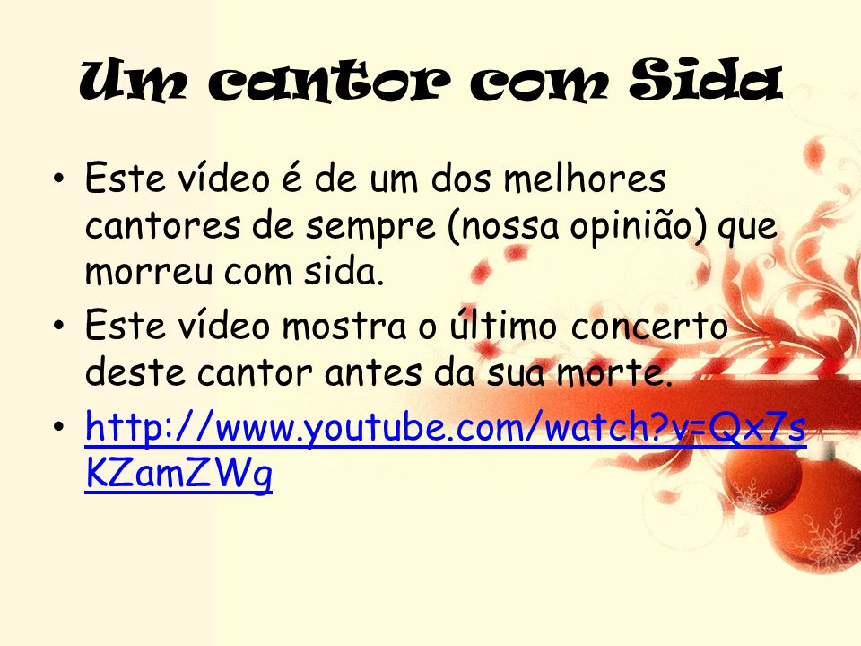 Um cantor com Sida Este vídeo é de um dos melhores cantores de sempre (nossa opinião) que morreu com sida.