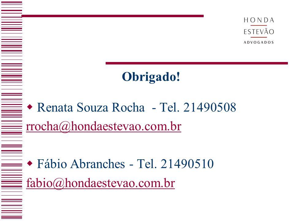 Obrigado! Renata Souza Rocha - Tel. 21490508. rrocha@hondaestevao.com.br. Fábio Abranches - Tel. 21490510.