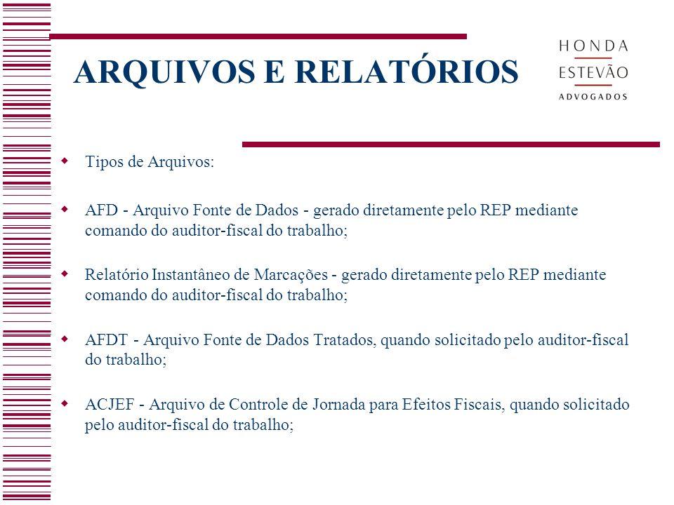 ARQUIVOS E RELATÓRIOS Tipos de Arquivos: