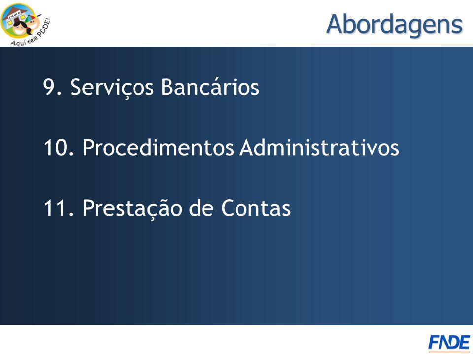 Abordagens 9. Serviços Bancários 10. Procedimentos Administrativos