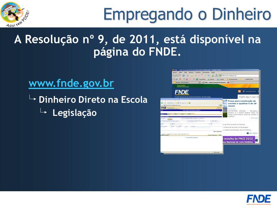 A Resolução nº 9, de 2011, está disponível na página do FNDE.