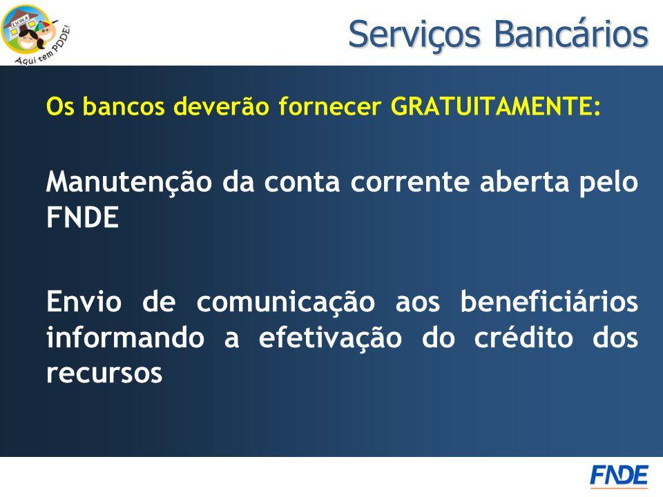 Serviços Bancários Manutenção da conta corrente aberta pelo FNDE