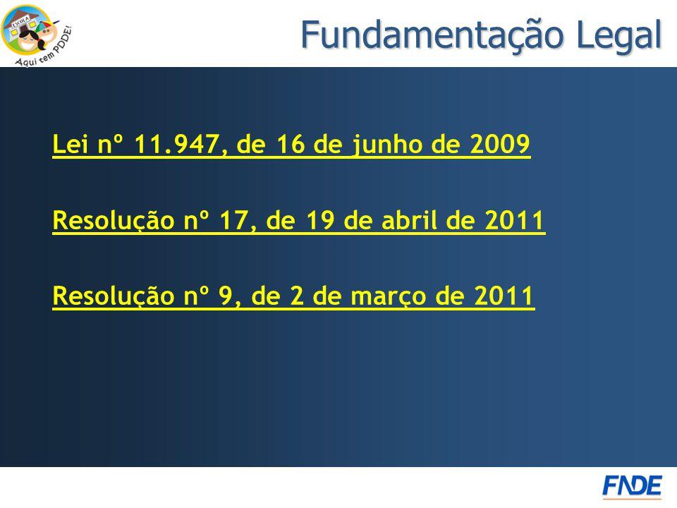 Fundamentação Legal Lei nº 11.947, de 16 de junho de 2009