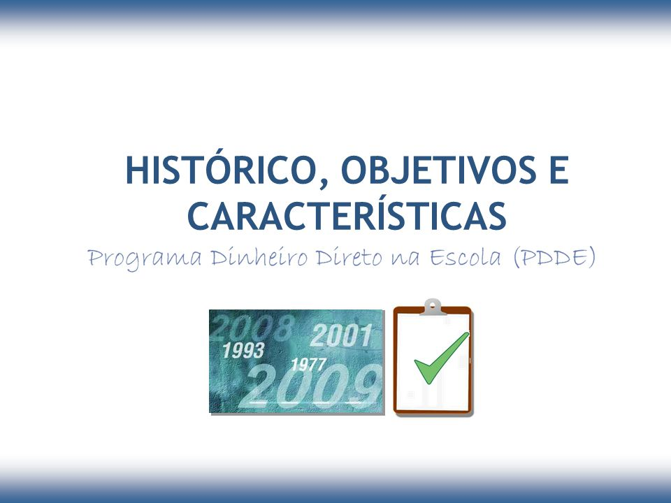 HISTÓRICO, OBJETIVOS E CARACTERÍSTICAS