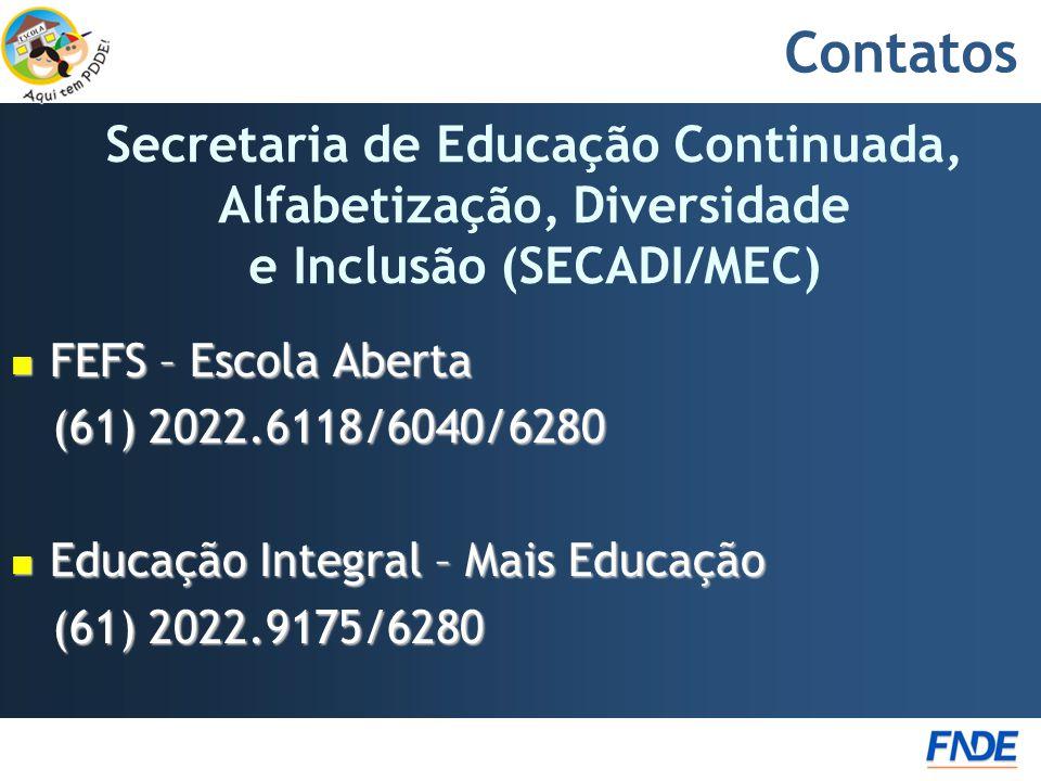 Contatos Secretaria de Educação Continuada, Alfabetização, Diversidade e Inclusão (SECADI/MEC) FEFS – Escola Aberta.