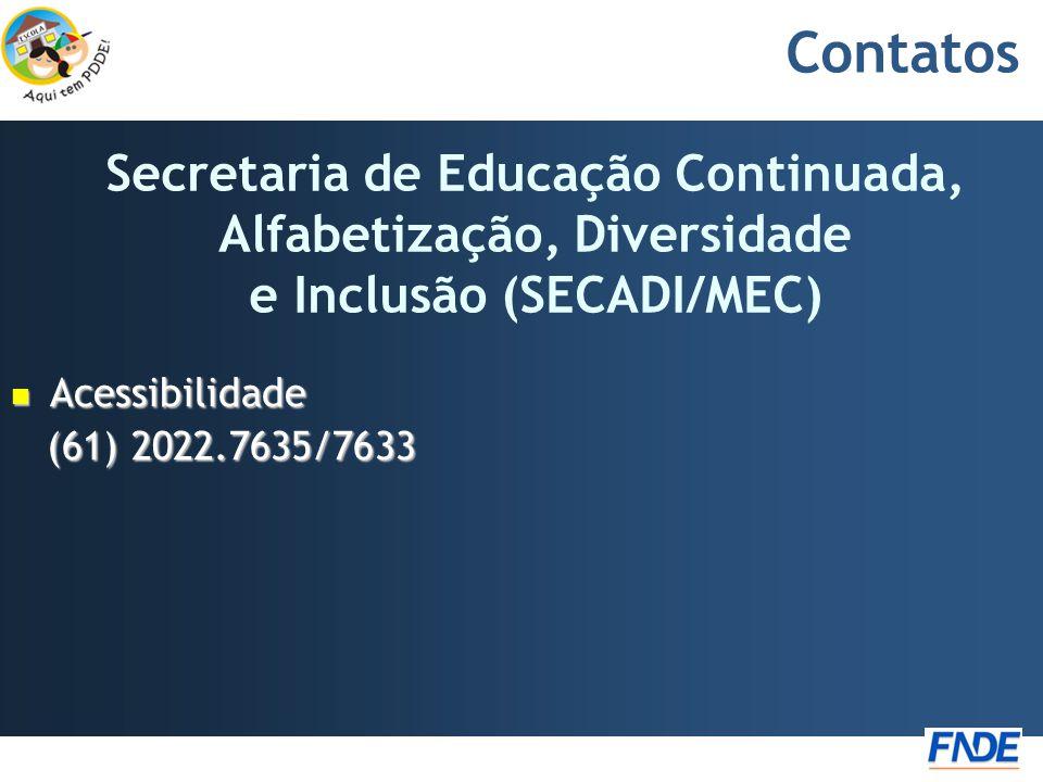 Contatos Secretaria de Educação Continuada, Alfabetização, Diversidade e Inclusão (SECADI/MEC) Acessibilidade.