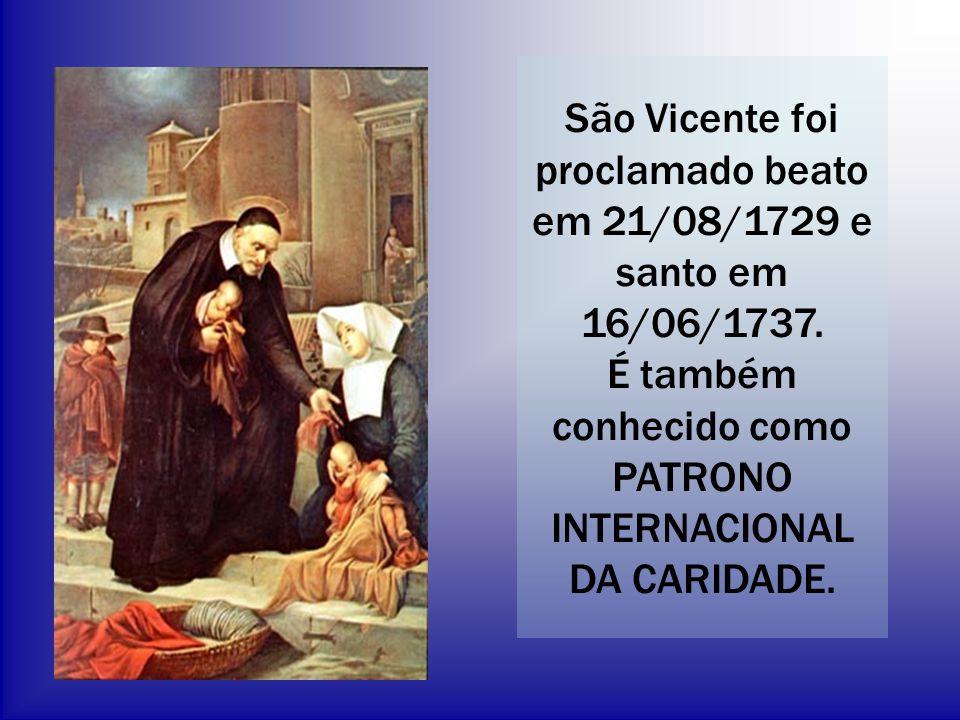 São Vicente foi proclamado beato em 21/08/1729 e santo em 16/06/1737
