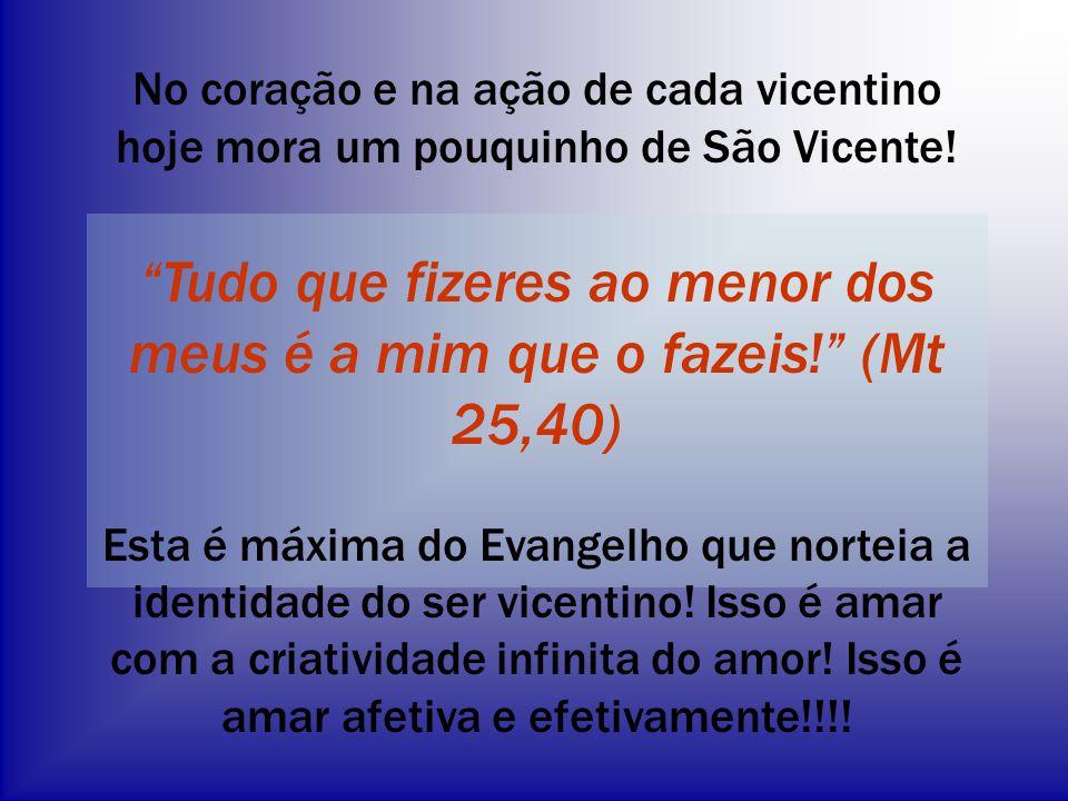 No coração e na ação de cada vicentino hoje mora um pouquinho de São Vicente.