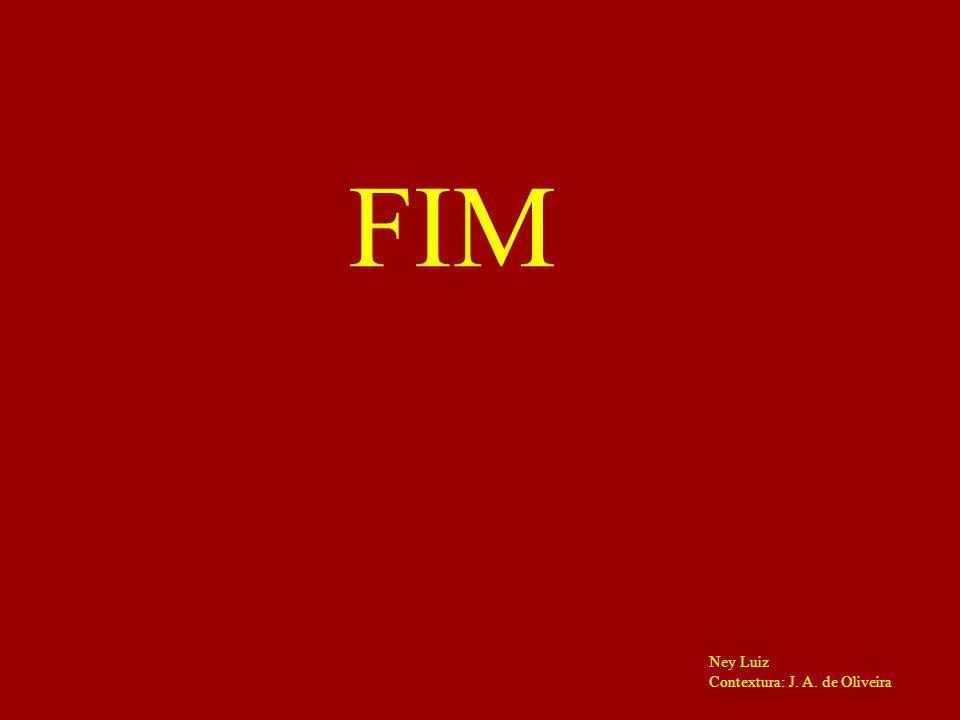 FIM Ney Luiz Contextura: J. A. de Oliveira