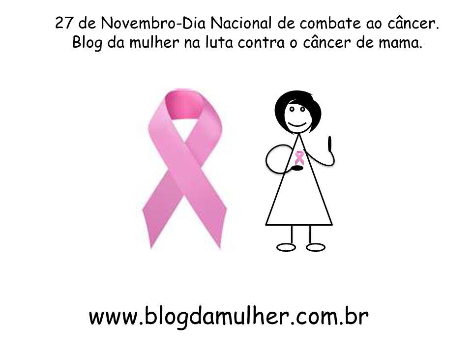 27 de Novembro-Dia Nacional de combate ao câncer.
