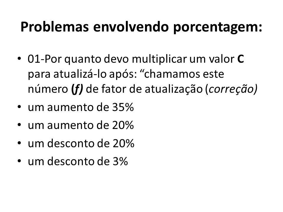 Problemas envolvendo porcentagem: