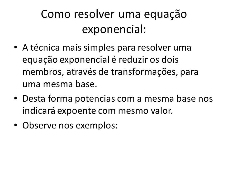 Como resolver uma equação exponencial: