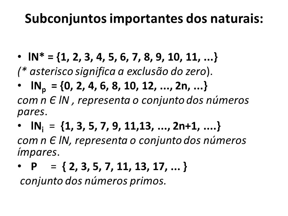 Subconjuntos importantes dos naturais: