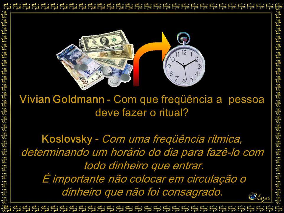 Vivian Goldmann - Com que freqüência a pessoa deve fazer o ritual