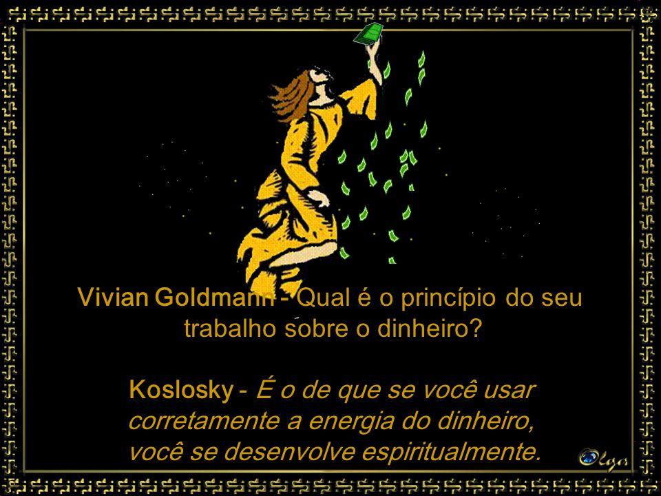 Vivian Goldmann - Qual é o princípio do seu trabalho sobre o dinheiro
