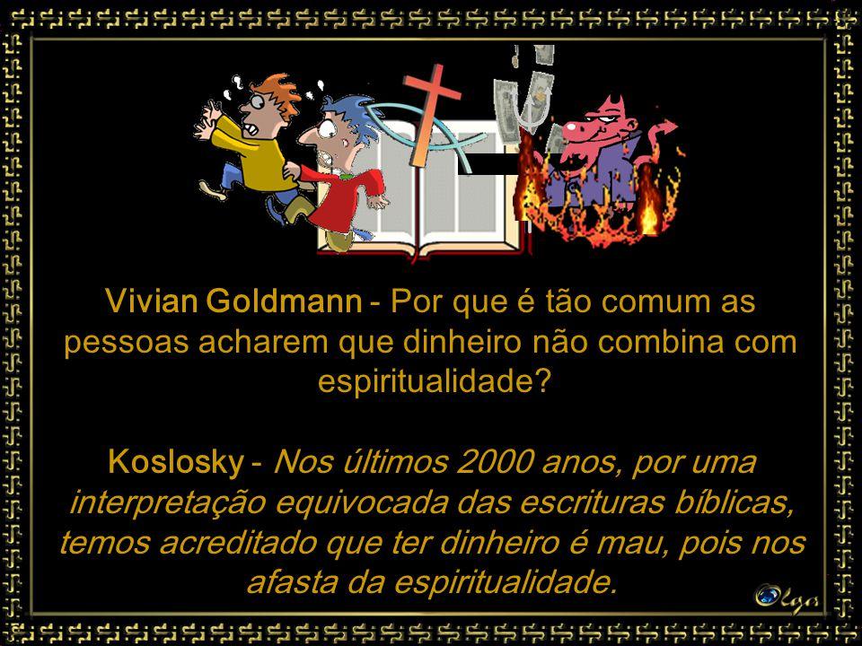 Vivian Goldmann - Por que é tão comum as