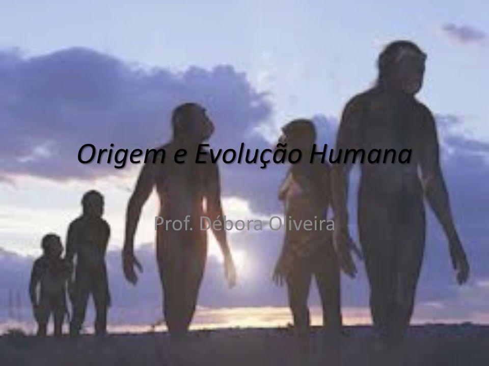 Origem e Evolução Humana