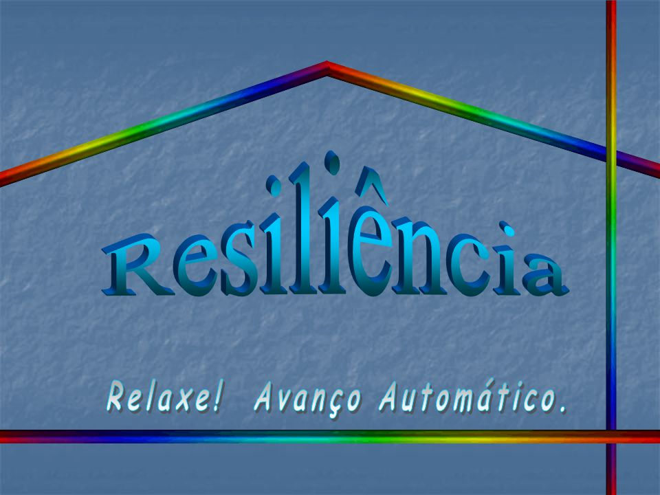 Relaxe! Avanço Automático.