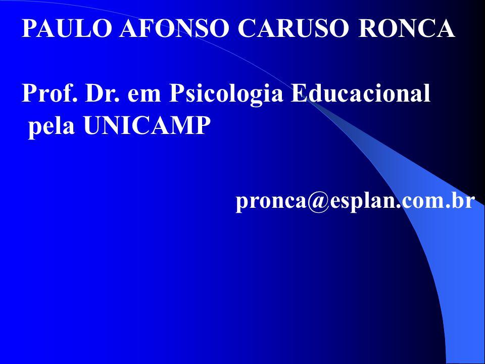 PAULO AFONSO CARUSO RONCA Prof. Dr. em Psicologia Educacional