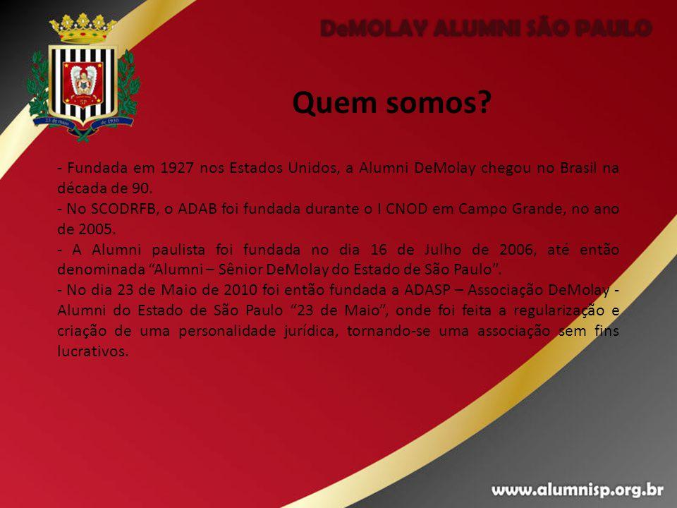 Quem somos - Fundada em 1927 nos Estados Unidos, a Alumni DeMolay chegou no Brasil na década de 90.