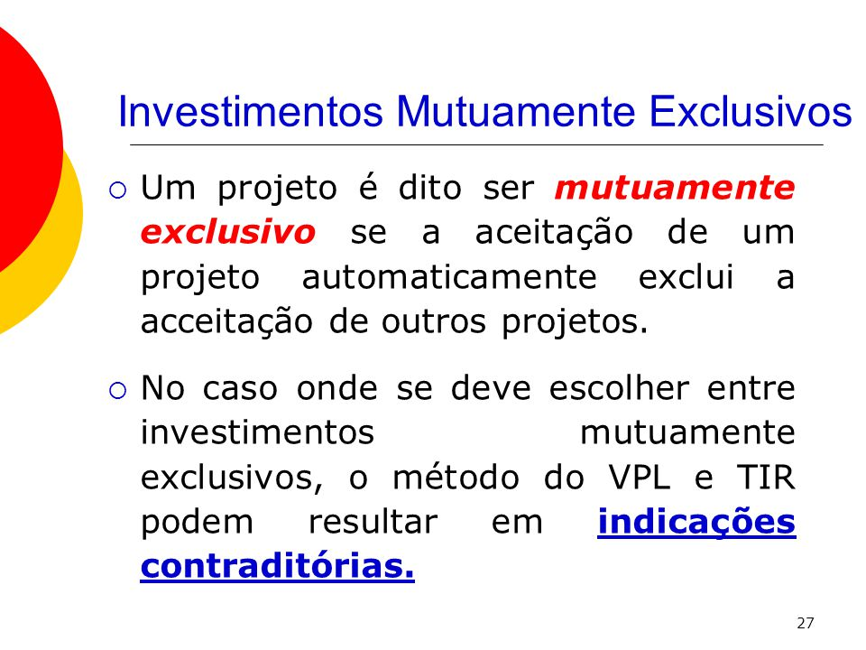 Investimentos Mutuamente Exclusivos